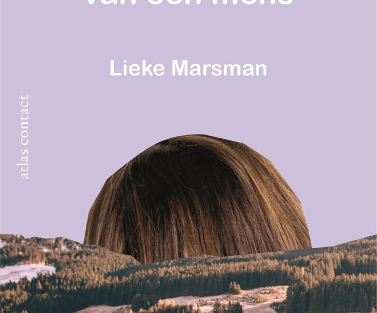 Nieuw in de Bieb: HET TEGENOVERGESTELDE VAN EEN MENS – Lieke Marsman