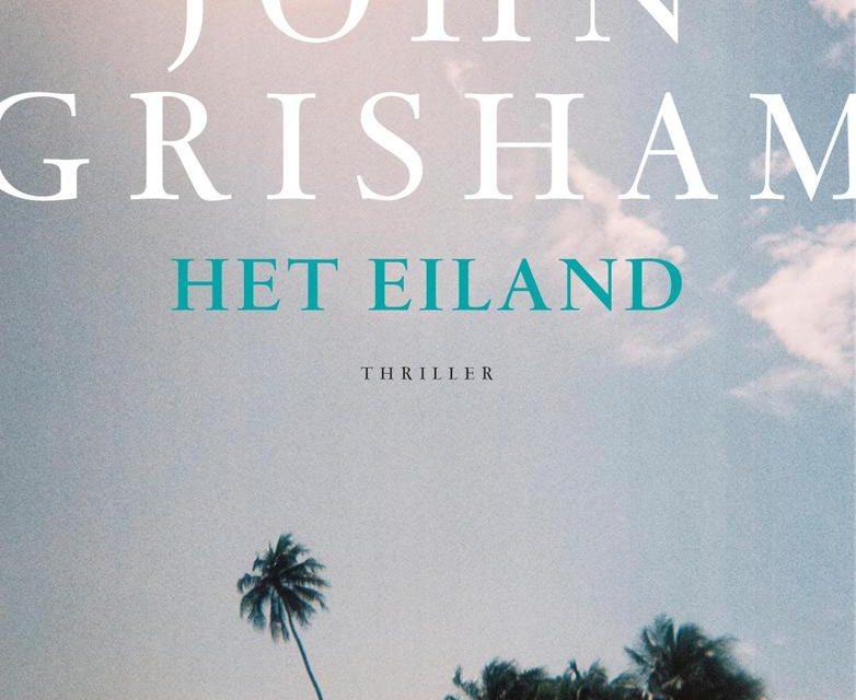 Nieuw in de Bieb: HET EILAND – John Grisham
