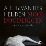 Nieuw in de bieb: A.F.Th. van der Heijden – Mooi doodliggen